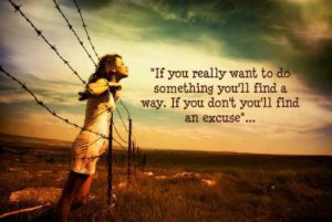 """Little girl looking longingly over a barb wire fence, quote says """"If you really want to do something, you'll find a way, if you don't you'll find an excuse"""""""