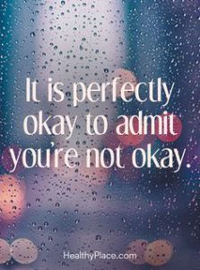 "Words on a rainy back ground, ""it is perfectly okay to admit you're not okay"""
